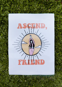 ASCEND, FRIEND A3 POSTER