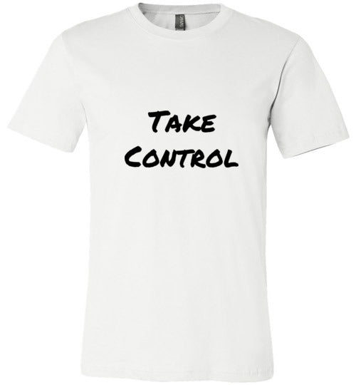 Take Control - Canvas Unisez T-Shirt