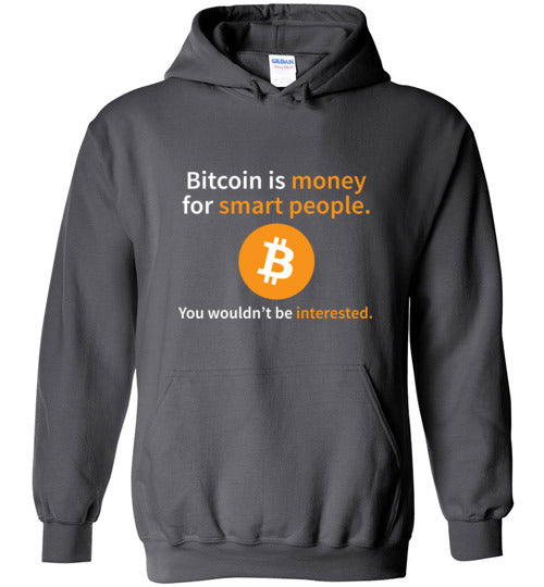 Bitcoin is Money for Smart People - Gildan Heavy Blend Hoodie