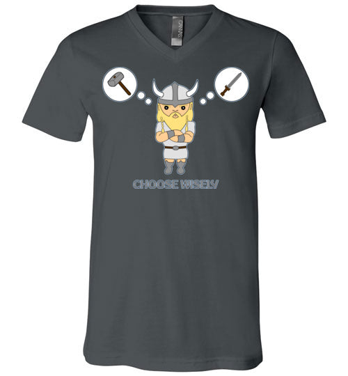 Choose Wisely Viking Decisions -  V-Neck T-Shirt
