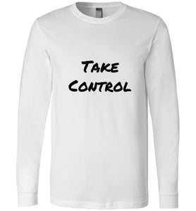 Take Control - Canvas Long Sleeve Shirt