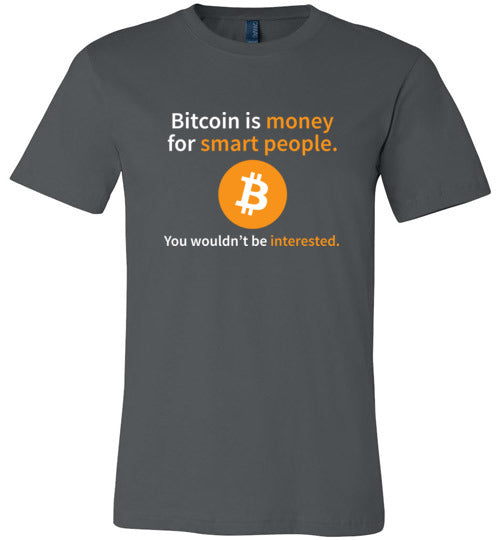 Bitcoin is Money for Smart People - Canvas T-Shirt