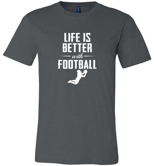 Life is Better with Football - Canvas T-Shirt