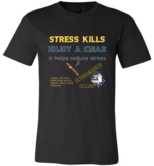 Stress Kills Enjoy a Cigar - Canvas T-Shirt