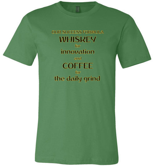 Our Success Formula Whiskey and Coffee - Canvas T-Shirt