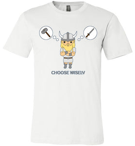 Choose Wisely Viking Decisions - Canvas T-Shirt