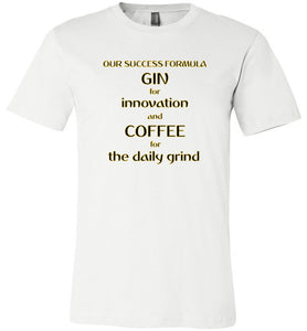Our Success Formula Gin and Coffee - Canvas T-Shirt