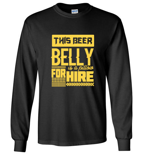 Beer Belly for Hire - Gildan Long Sleeve Shirt