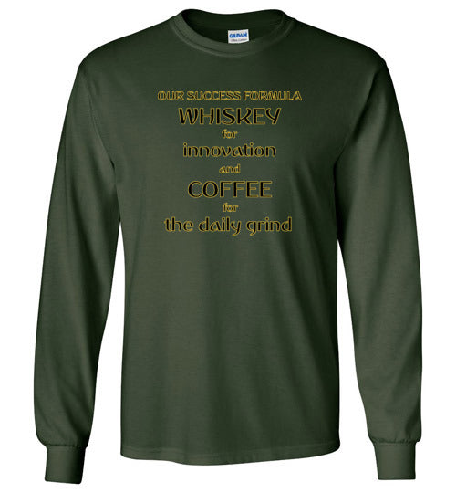 Our Success Formula Whiskey and Coffee - Gildan Long Sleeve Shirt