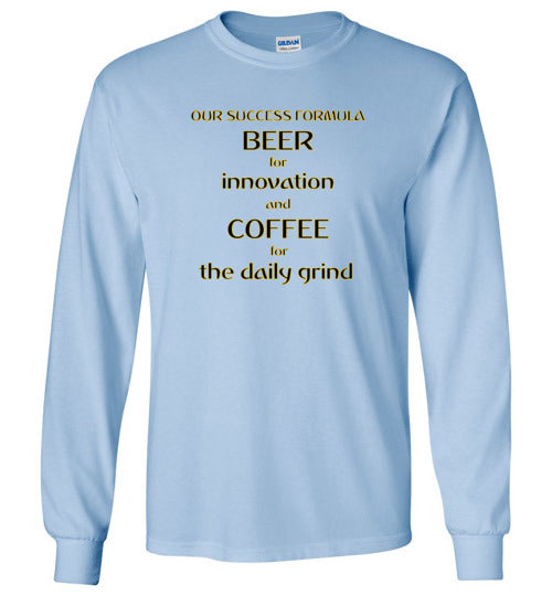 Our Success Formula Beer and Coffee - Gildan Long Sleeve Shirt