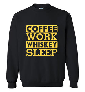 Coffee Work Whiskey Sleep - Gildan Crewneck Sweatshirt