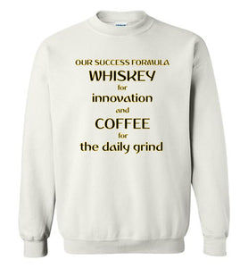 Our Success Formula Whiskey and Coffee - Gildan Crewneck Sweatshirt