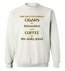 Our Success Formula Cigars and Coffee - Gildan Crewneck Sweatshirt
