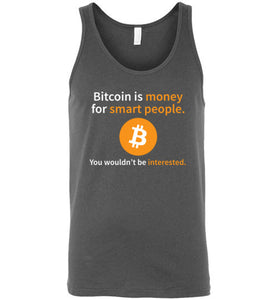 Bitcoin is Money for Smart People - Canvas Tank