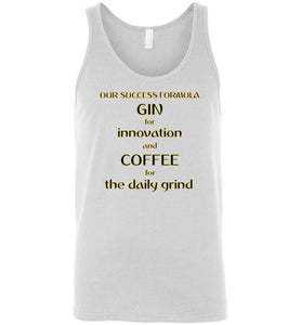Our Success Formula Gin and Coffee - Canvas Tank