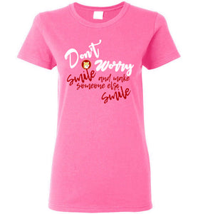 Don't Worry Smile - Gildan Ladies Short-Sleeve T-Shirt