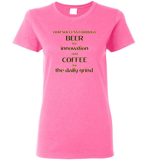 Our Success Formula Beer and Coffee - Gildan Ladies Short-Sleeve T-Shirt