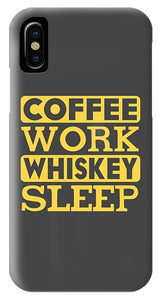 Coffee Work Whiskey Sleep - Phone Case
