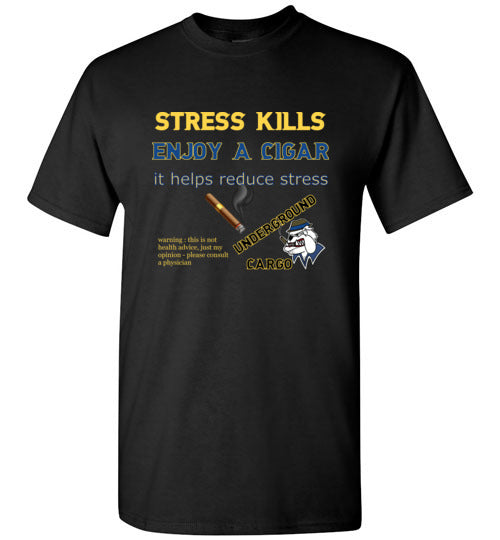 Stress Kills Enjoy a Cigar - Gildan Short Sleeve T-Shirt