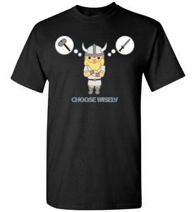 Choose Wisely Viking Decisions - Gildan Short Sleeve T-Shirt