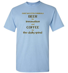 Our Success Formula Beer and Coffee - Gildan Short Sleeve T-Shirt