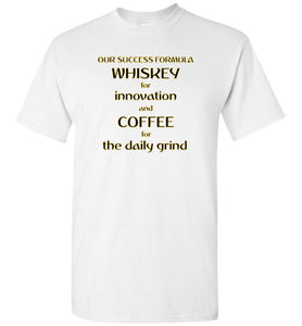 Our Success Formula Whiskey and Coffee - Gildan Short Sleeve T-Shirt