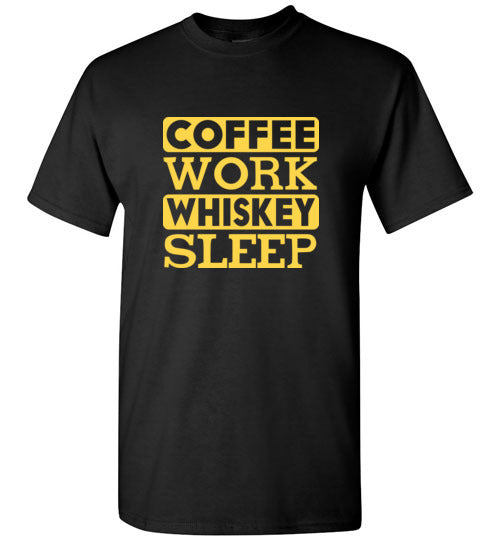 Coffee Work Whiskey Sleep - Gildan Short Sleeve T-Shirt