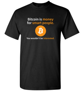 Bitcoin is Money for Smart People - Gildan Short Sleeve T-Shirt