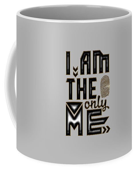 I Am The Only Me - Mug