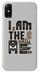 I Am The Only Me - Phone Case