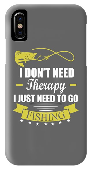 Therapy Just Go Fishing - Phone Case