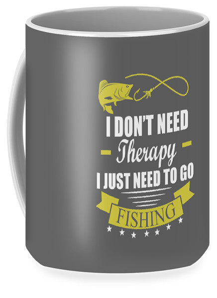 Therapy Just Go Fishing - Mug