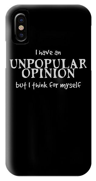Unpopular Opinion - Phone Case