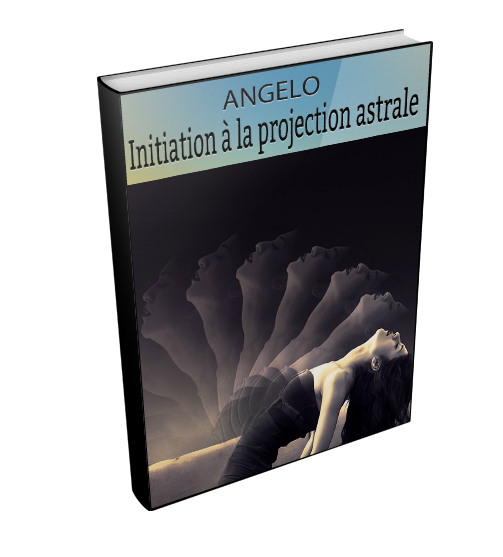 Initiation à la Projection Astrale - Angelo le Magicien