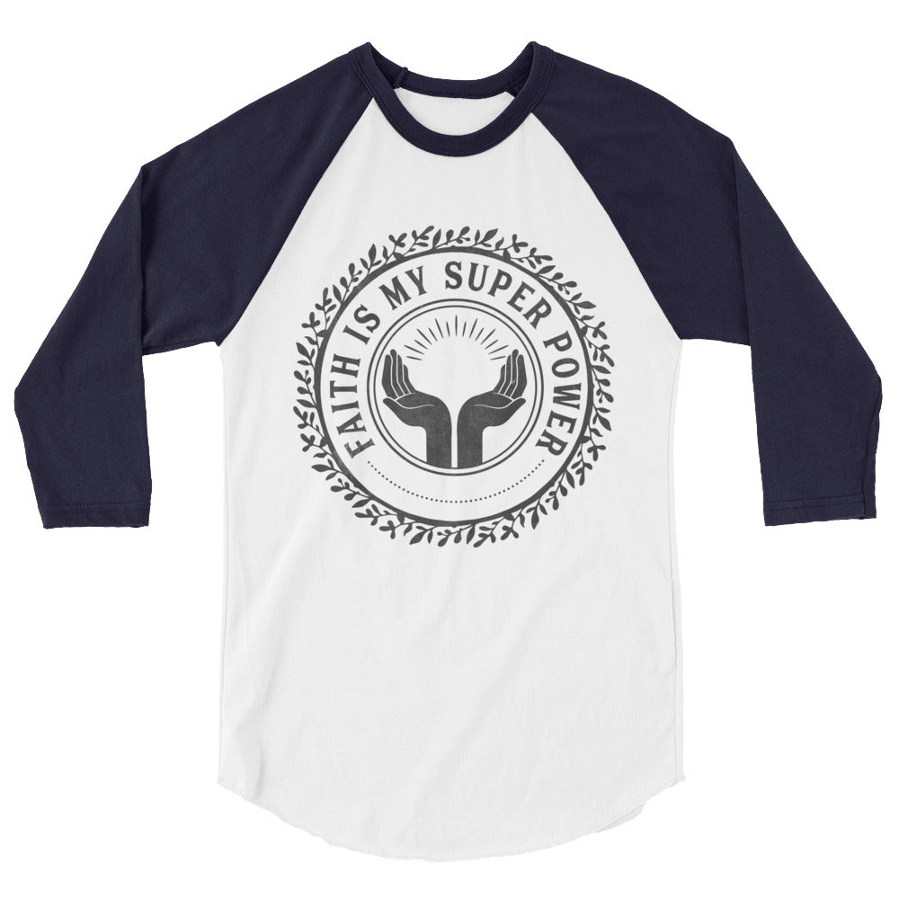 Faith is My Super Power 3/4 sleeve raglan shirt-women