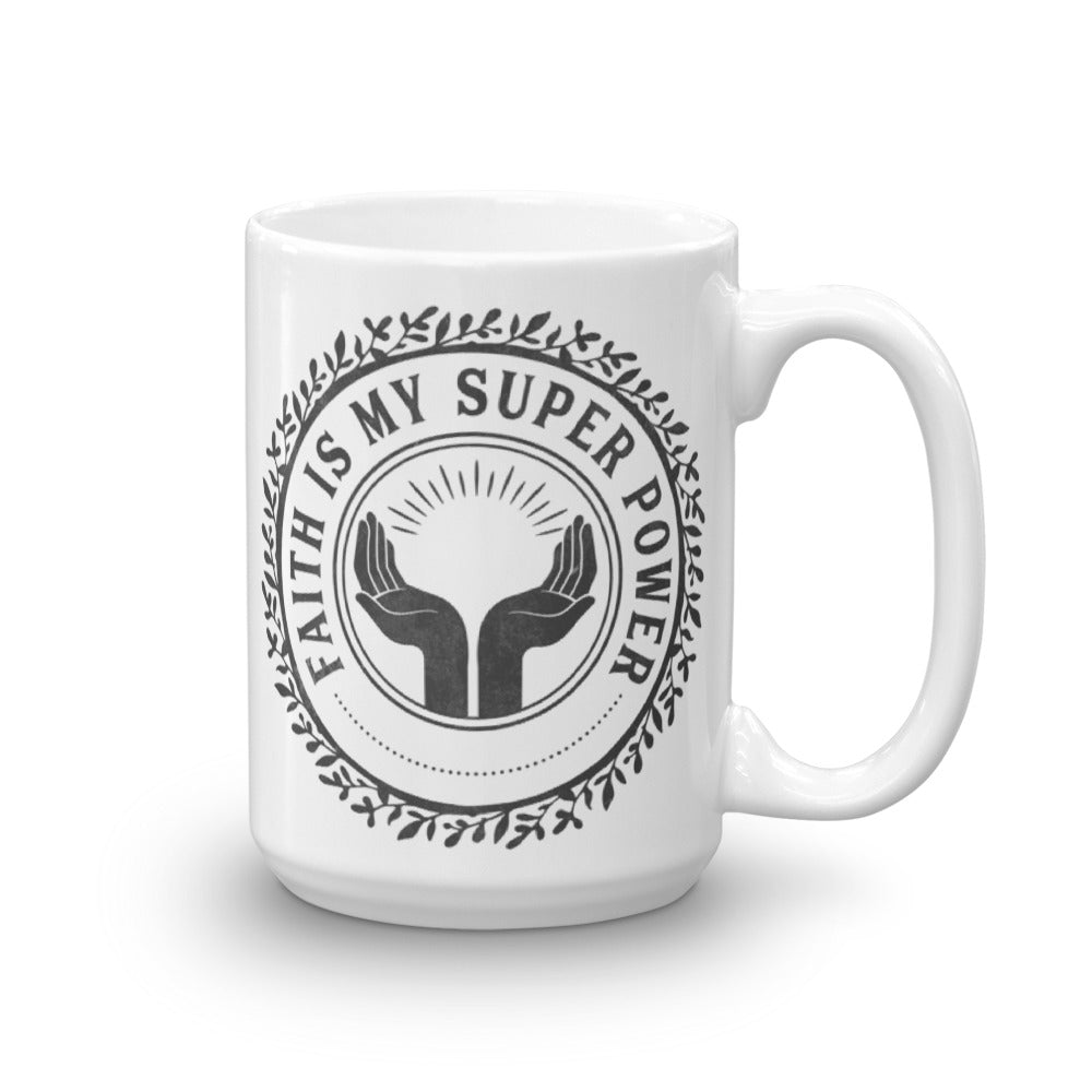Faith is My Super Power Mug