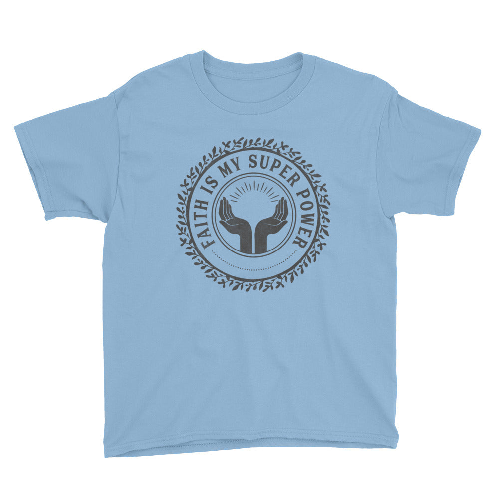 Faith is My Super Power Youth Short Sleeve T-Shirt