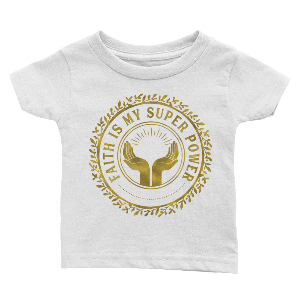 Special GOLD edition Faith is My Super Power Infant Tee