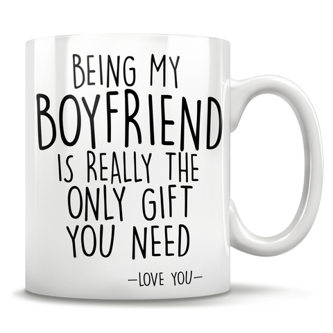 Image of Being My Boyfriend Is Really The Only Gift You Need - Love You - Mug