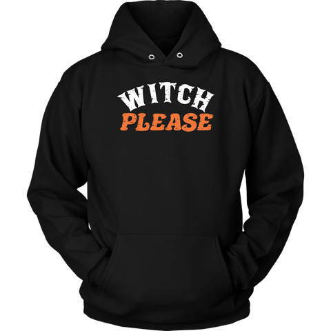 Image of Witch Please - Halloween Shirt!