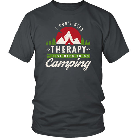 Image of I Don't Need Therapy I Just Need To Go Camping
