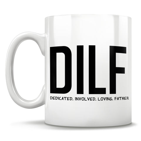 Image of DILF - Dedicated. Involved. Loving. Father. - Mug