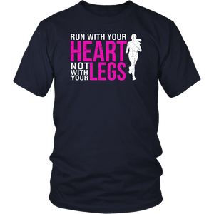 Run With Your Heart Not With Your Legs