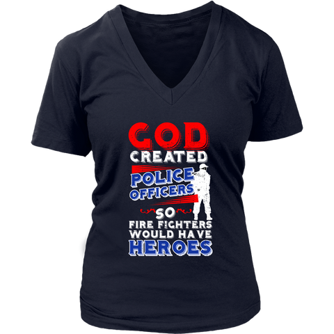Image of God Created Police Officers So Firefighters Would Have Heroes