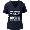 Never Wrong A Writer They Get Their Revenge In Print