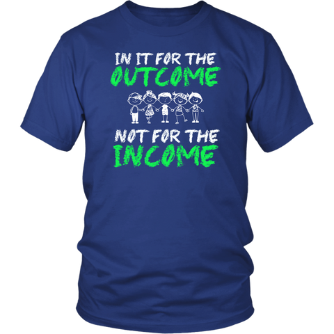 Image of In It For The Outcome Not For The Income