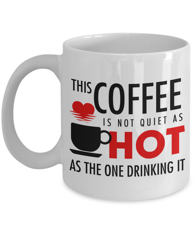 Image of This Coffee Is Not Quite As Hot As The One Drinking It , Mug