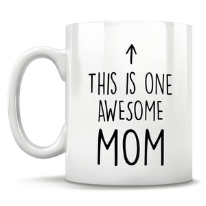 This Is One Awesome Mom - Mug