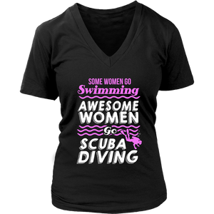 Some Women Go Swimming Awesome Women Go Scuba Diving