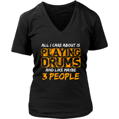 Image of All I Care About Is Playing Drums And Like Maybe Three People